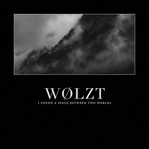 I Found a Space Between Two Worlds by Wølzt