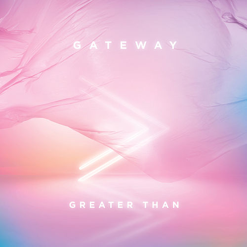 Greater Than (Live) by Gateway