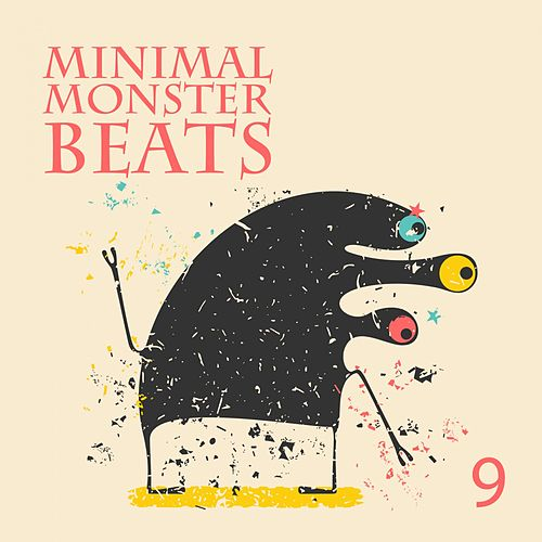 Minimal Monster Beats, Vol. 9 by Various Artists
