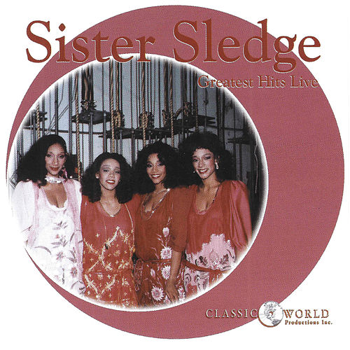 Greatest Hits Live by Sister Sledge