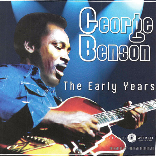 The Early Years by George Benson
