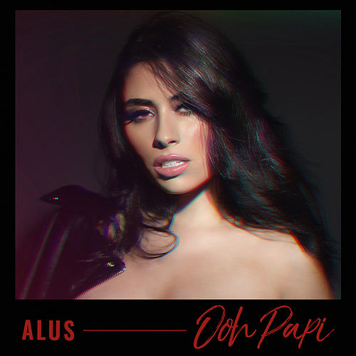 Ooh Papi by Alus
