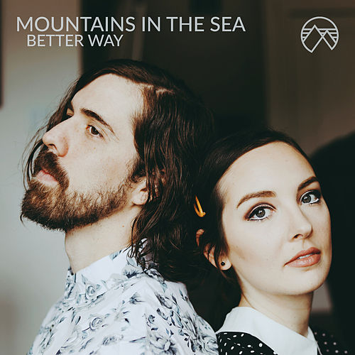 Better Way by Mountains in the Sea