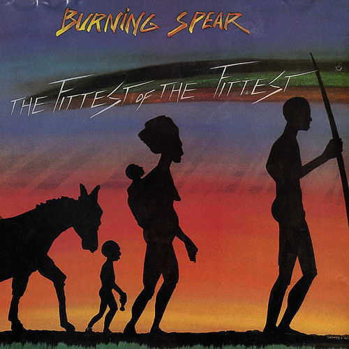 The Fittest of the Fittest de Burning Spear