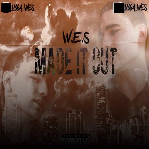 Made It Out von W.E.S.