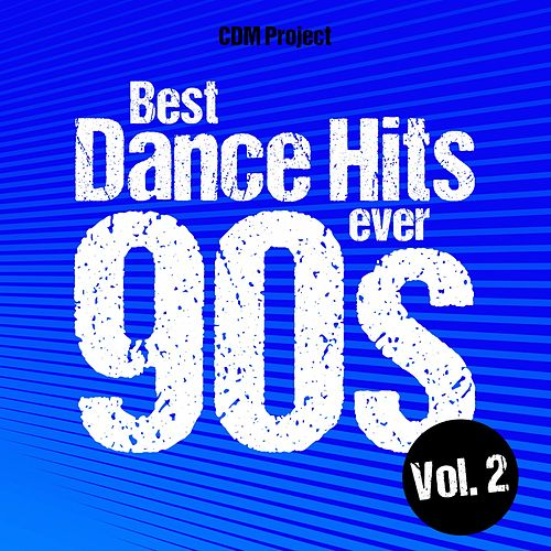 Best Dance Hits Ever 90s, Vol. 2 von CDM Project