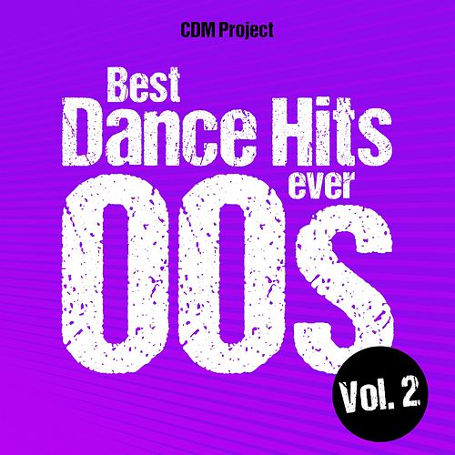 Best Dance Hits Ever 00s, Vol. 2 von CDM Project