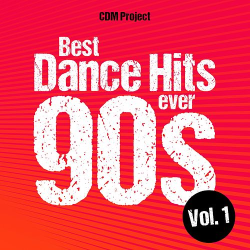 Best Dance Hits Ever 90s, Vol. 1 von CDM Project