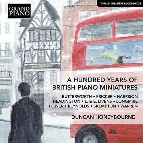 A Hundred Years of British Piano Miniatures by Duncan Honeybourne