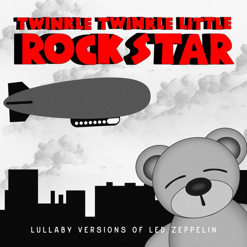 Lullaby Versions of Led Zeppelin by Twinkle Twinkle Little Rock Star