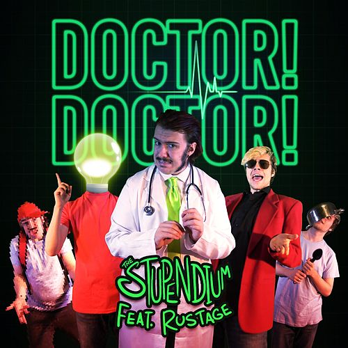 Doctor! Doctor! by The Stupendium