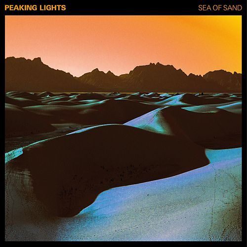 Sea of Sand by Peaking Lights