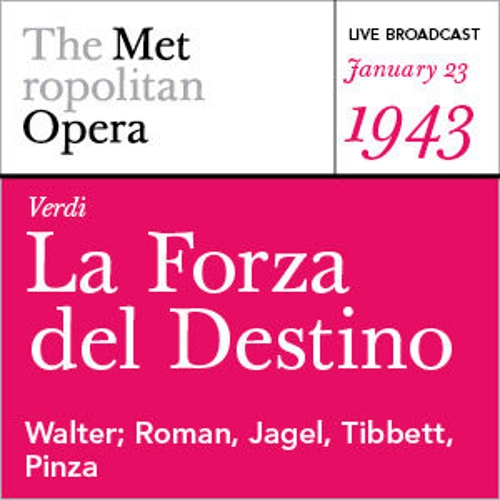Verdi: La Forza del Destino (January 23, 1943) by Various Artists