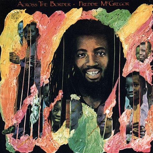 Across The Border de Freddie McGregor