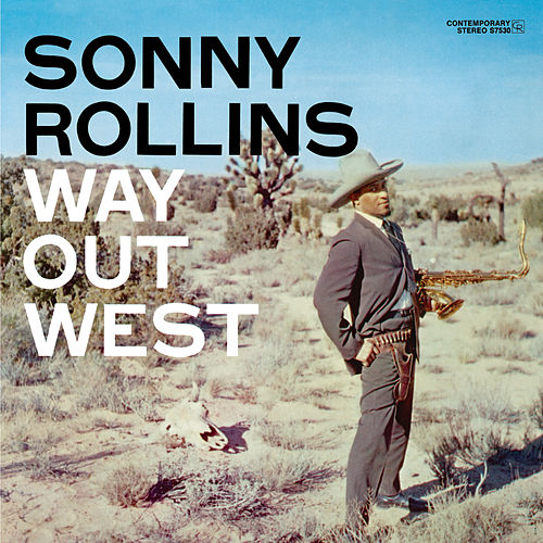 Way Out West (OJC Remaster) by Sonny Rollins