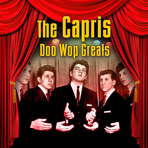 Doo Wop Greats von The Capris
