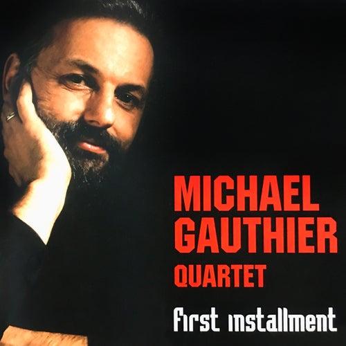First Installment by Mike Gauthier Quartet