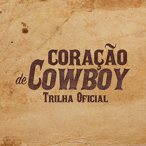 Coração De Cowboy (Original Motion Picture Soundtrack) von Various Artists