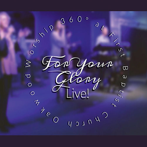For Your Glory (Live) von Worship 360