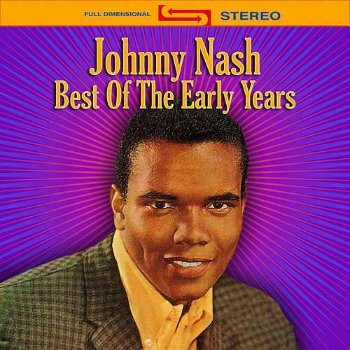 Best of the Early Years by Johnny Nash