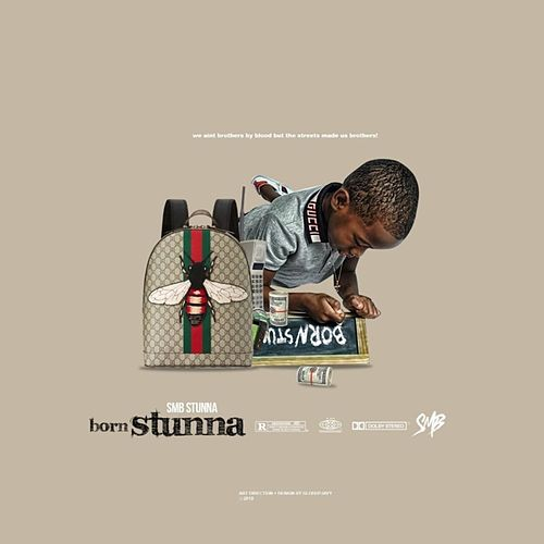 Born Stunna by SMB Stunna