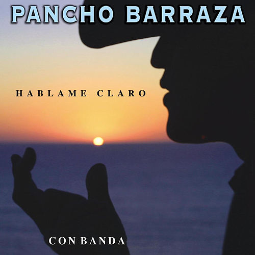 Hablame Claro de Pancho Barraza