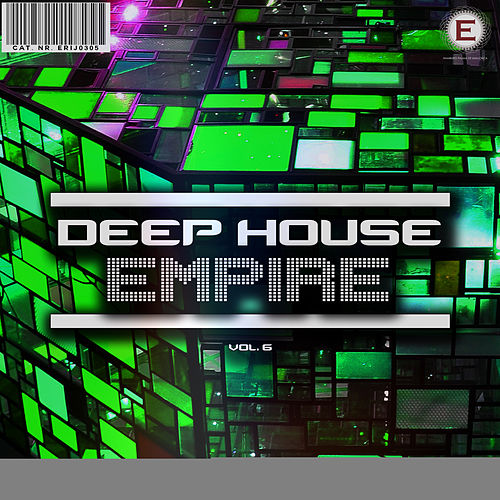 Deep House Empire, Vol. 6 von Various Artists