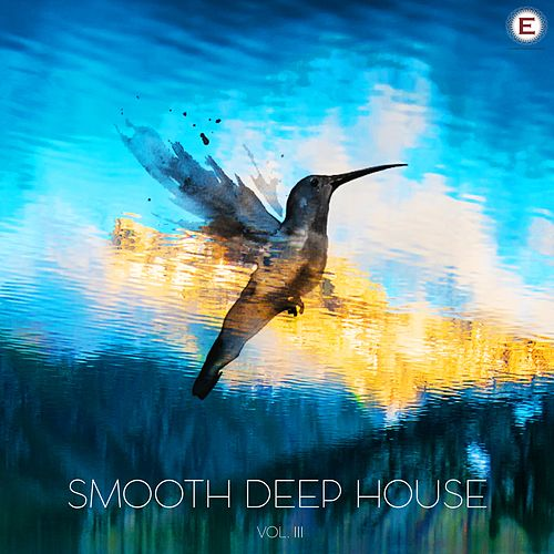 Smooth Deep House, Vol. 3 by Various Artists