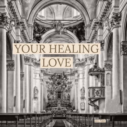 Your healing love by Kjell Madsen