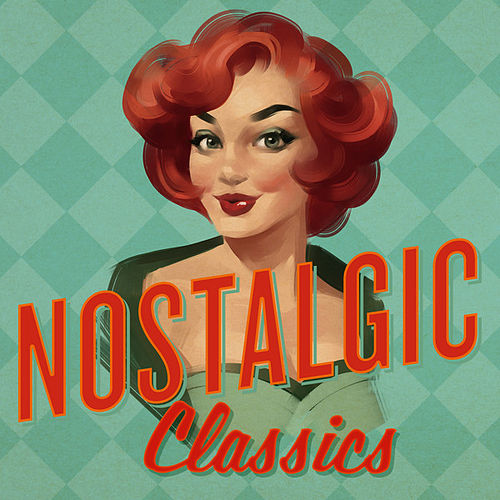 Nostalgic Classics by Various Artists