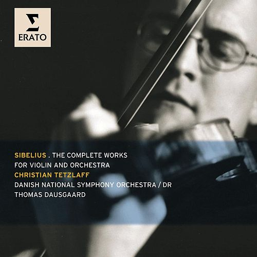 Sibelius - Works for Violin by Christian Tetzlaff