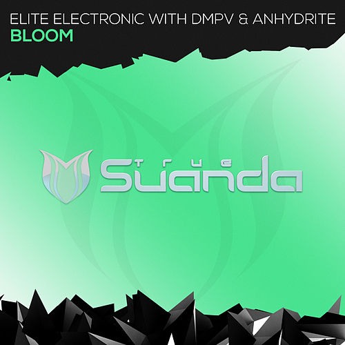 Bloom (with Dmpv & Anhydrite) by Elite Electronic