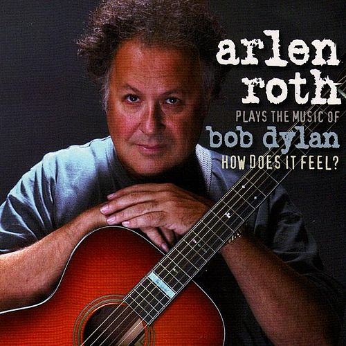 Arlen Roth Plays the Music of Bob Dylan by Arlen Roth
