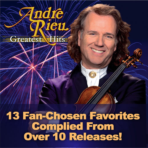 Andre Rieu: Greatest Hits by André Rieu