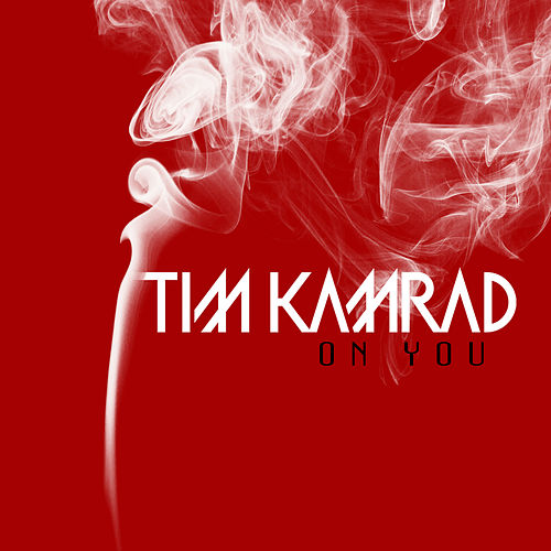 On You by Tim Kamrad