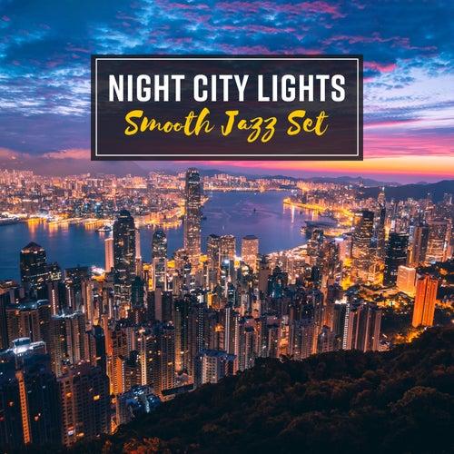 Night City Lights (Smooth Jazz Set - Lounge Cafe    by Jazz