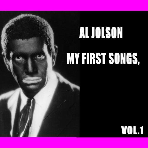 Al Jolson / My First Songs, Vol. 1 by Al Jolson