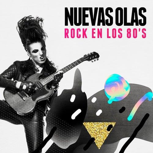 Nuevas Olas: Rock En Los 80's by Various Artists