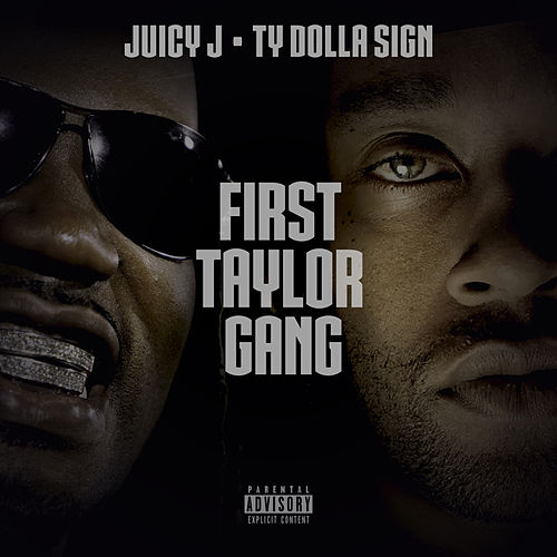 First Taylor Gang by Juicy J