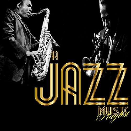 A Jazz Music Playlist by Various Artists