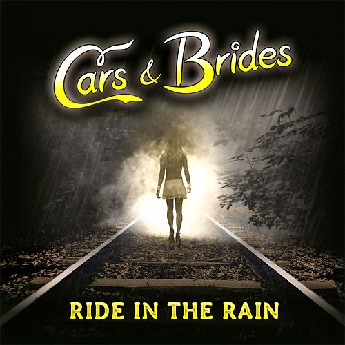 Ride in the Rain by Cars & Brides