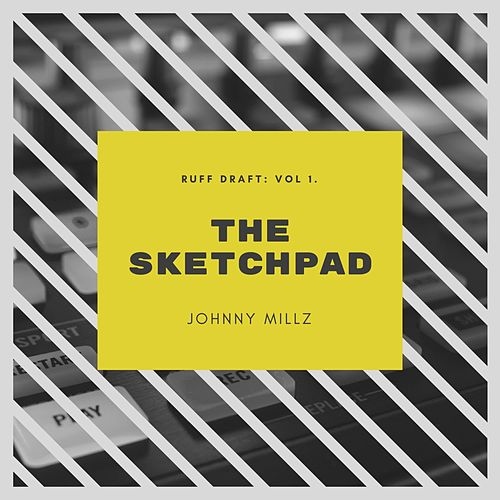 Ruff Draft : Vol 1. The Sketchpad by Johnny Millz