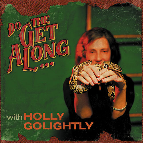 Do The Get Along by Holly Golightly