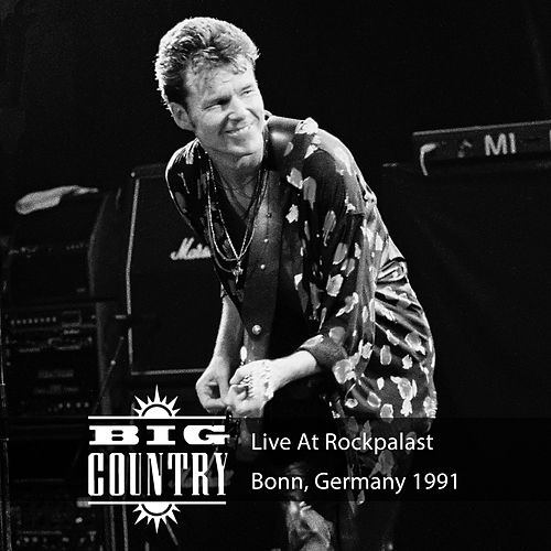 Live at Rockpalast (Live, 1991 Bonn) by Big Country