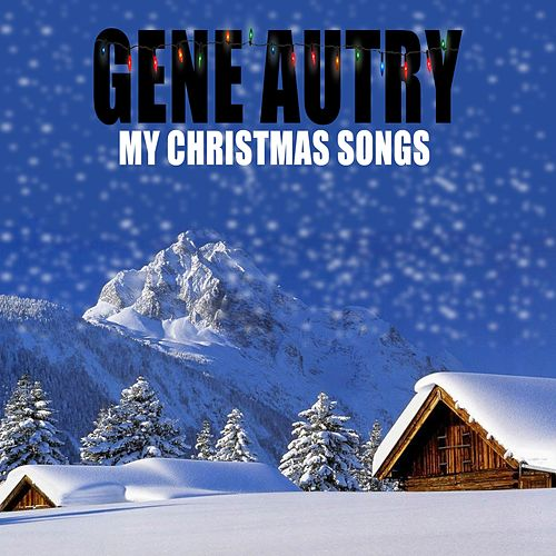Gene Autry / My Christmas Songs de Gene Autry