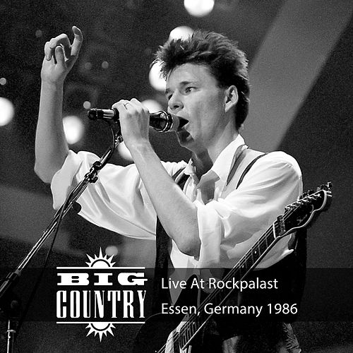 Live at Rockpalast (Live, 1986 Essen) de Big Country