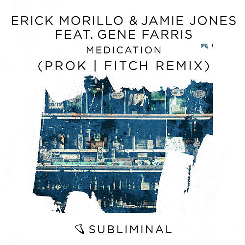 Medication (Prok & Fitch Remix) by Erick Morillo