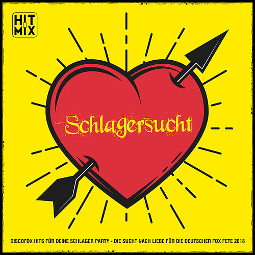 Schlagersucht - Discofox Hits für deine Schlager Party (Die Sucht nach Liebe für die Deutscher Fox Fete 2018) by Various Artists