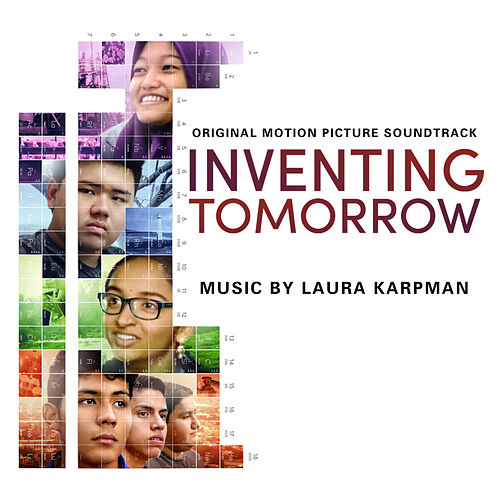 Inventing Tomorrow (Original Motion Picture Soundtrack) by Laura Karpman