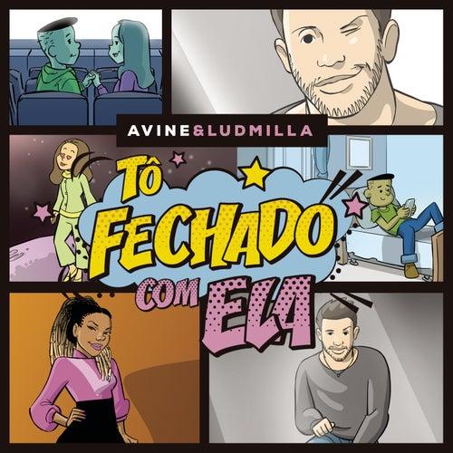 Tô Fechado com Ela by Avine Vinny